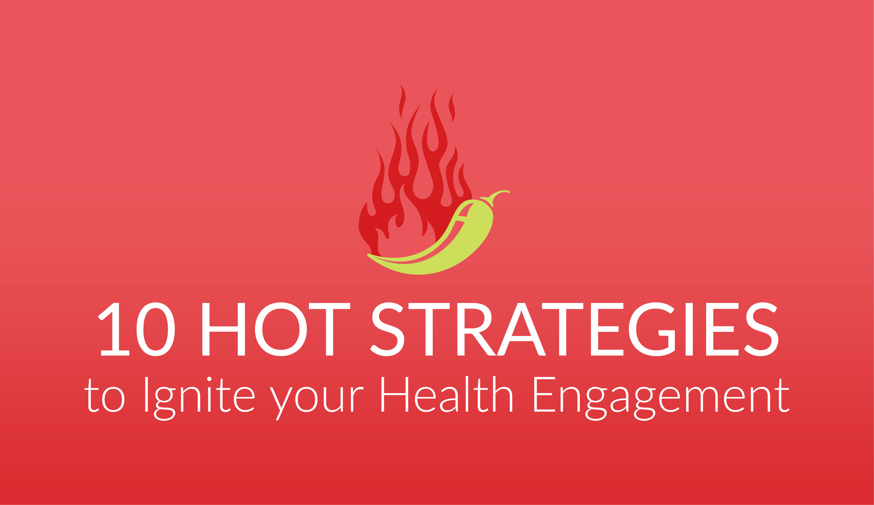 Revel's Secret Sauce: 10 Hot Strategies to Ignite Your Health Engagement Using Behavioral Science